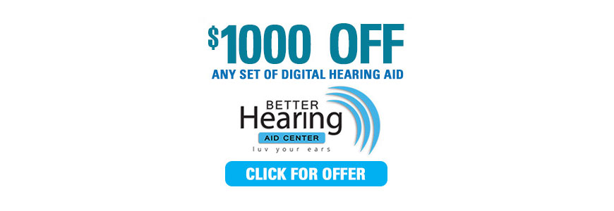 $1000 off any set of digital hearing aids - Better Hearing Aid Center